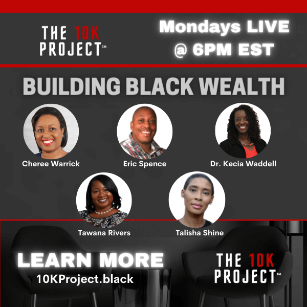 10k project: Building Black Wealth